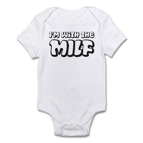 With The MILF Infant Bodysuit