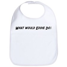 What would Eddie do? Bib