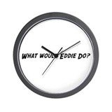 What would Eddie do? Wall Clock