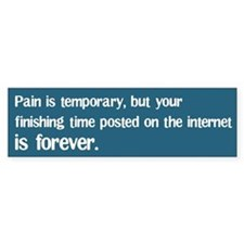 Pain is Temporary Bumper Bumper Sticker