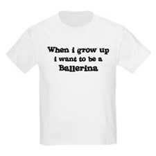 Be A Ballerina Kids T-Shirt