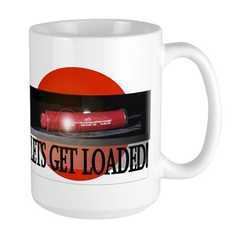 Lets Get Loaded! Large Mug