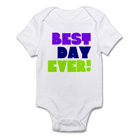 Best Day Ever! Infant Bodysuit