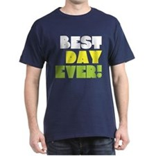 Best Day Ever! T-Shirt