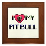 I LOVE MY PIT BULL  Framed Tile