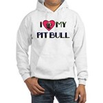 I LOVE MY PIT BULL Hooded Sweatshirt