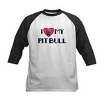 I LOVE MY PIT BULL  Kids Baseball Jersey