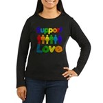 Support Love Women's Long Sleeve Dark T-Shirt