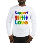 Support Love Long Sleeve T-Shirt