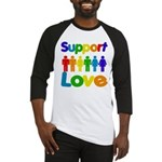 Support Love Baseball Jersey