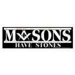 Masons Have Stones Bumper Sticker