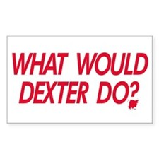 What would Dexter Do? Rectangle Decal