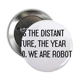 "We Are Robots 2.25"" Button (100 pack)"