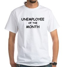 unemployee of the month Shirt