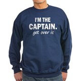 I'M THE CAPTAIN. GET OVER IT Jumper Sweater