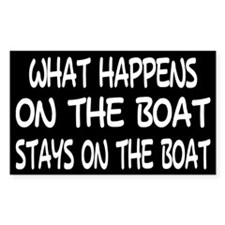 WHAT HAPPENS ON THE BOAT - Rectangle Decal