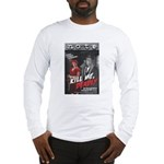 Kill Me Deadly Long Sleeve T-Shirt
