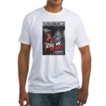 Kill Me Deadly Fitted T-Shirt