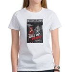Kill Me Deadly Women's T-Shirt
