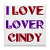 I Love Lover Cindy Tile Coaster