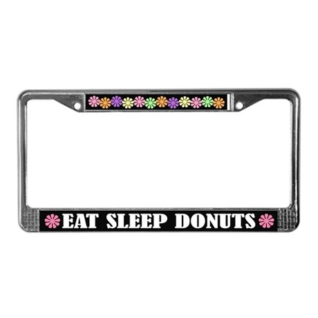 Eat Sleep Donuts License Plate Frame