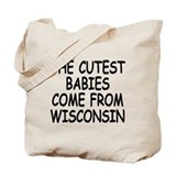 The cutest babies come from Wisconsin Tote Bag
