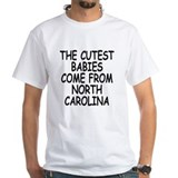 The cutest babies come from North Carolina Shirt