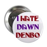 "I Hate Dawn Denbo 2.25"" Button (100 pack)"