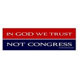 In GOD We Trust, Not Congress - Bumper Sticker