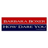Babs, How Dare You - Bumper Sticker