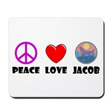 Peace Love Jacob Mousepad