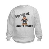 I got yer STRIKE ZONE... Sweatshirt
