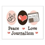 Peace Love Journalism Small Poster