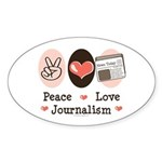 Peace Love Journalism Oval Sticker