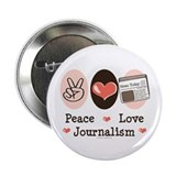 "Peace Love Journalism 2.25"" Button (100 pack)"