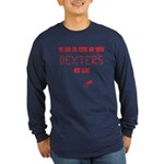 Funny slogan Dexter Morgan Long Sleeve Dark T-Shir