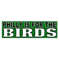 Philly is for the Birds! Bumper Sticker (10 pk)