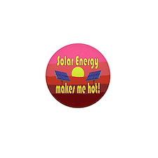 Solar Energy Makes Me Hot Mini Button