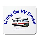 Living the RV Dream Mousepad