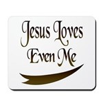 Jesus Loves Even Me Mousepad