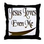 Jesus Loves Even Me Throw Pillow