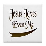 Jesus Loves Even Me Tile Coaster
