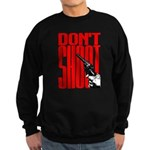 Don't Shoot Sweatshirt (dark)