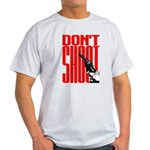 Don't Shoot Light T-Shirt
