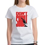 Don't Shoot Women's T-Shirt