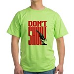 Don't Shoot Green T-Shirt