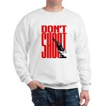 Don't Shoot Sweatshirt