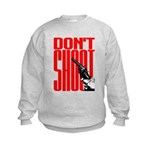 Don't Shoot Kids Sweatshirt