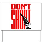 Don't Shoot Yard Sign