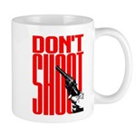 Don't Shoot Mug